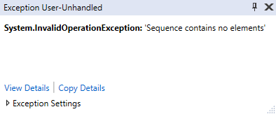 System.InvalidOperationException: 'Sequence contains no elements'